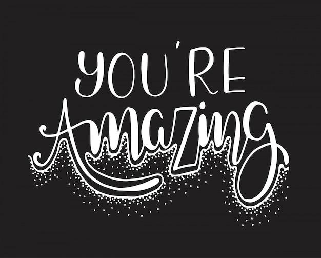 Você é incrível - citação positiva manuscrita