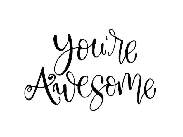 Você é incrível - letras de mão, citações motivacionais