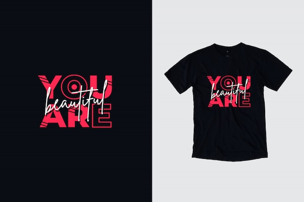 Você é linda citações inspiradoras modernas camiseta design