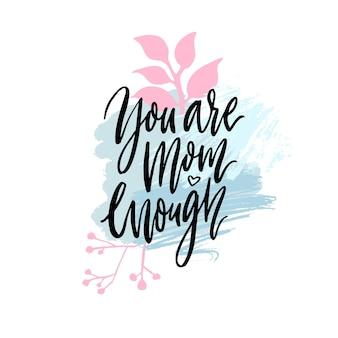 Você é mãe o suficiente citação de apoio inspirador sobre mathernity caligrafia moderna em azul rosa
