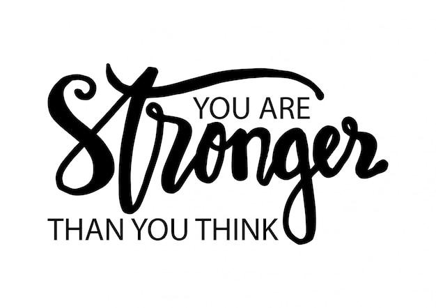 Você é mais forte do que pensa. citação motivacional.