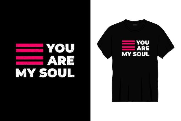 Você é minha alma tipografia design de t-shirt