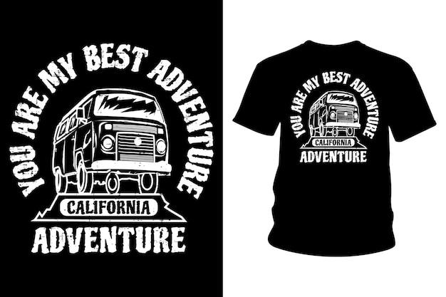Você é o meu melhor design de camiseta de slogan de aventura