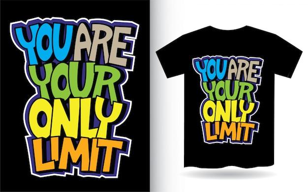 Você é seu único limite de letras de mão para camiseta