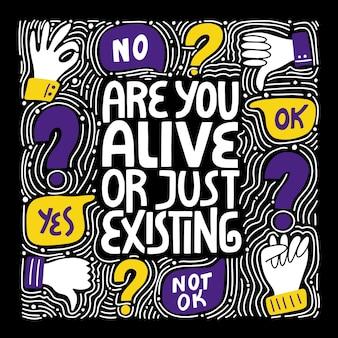 Você está vivo ou apenas existe letras desenhadas à mão?