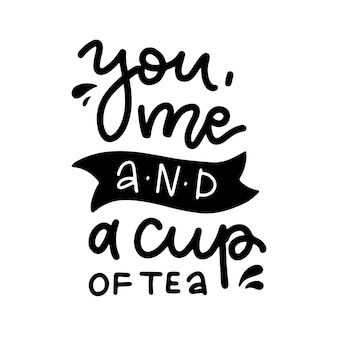 Você eu e uma xícara de chá escritos à mão letras citação frase aconchegante para o inverno ou outono inspirat ...