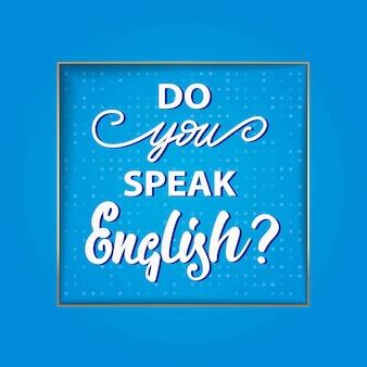 Você fala inglês? design de letras. ilustração vetorial