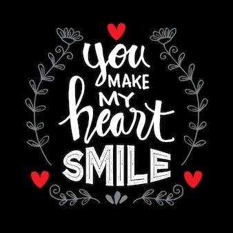 Você faz meu coração sorrir. citação motivacional.