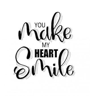 Você faz meu coração sorrir, letras de mão, citações motivacionais