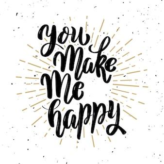 Você me faz feliz. citação de letras de motivação desenhada de mão. elemento para cartaz, cartão de felicitações. ilustração