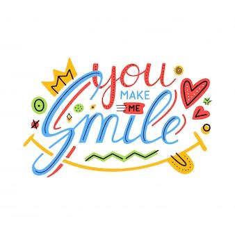 Você me faz sorrir inspirational hand draw lettering quote