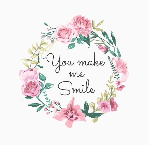 Você me faz sorrir slogan na ilustração de guirlanda floral colorida