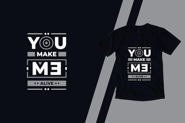 Você me faz viver citações geométricas modernas inspiradas no design da camiseta