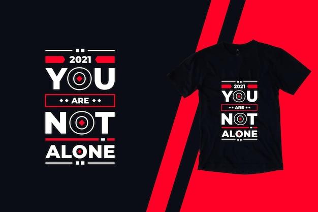 Você não está sozinho com citações geométricas modernas e design de camisetas inspiradas