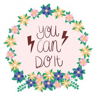 Você pode fazer o texto flores e folhas de empoderamento das mulheres