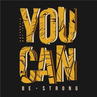 Você pode ser forte slogan abstrato gráfico camiseta tipografia design ilustração vetorial
