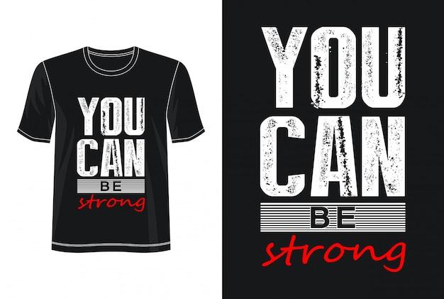 Você pode ser t-shirt forte do design da tipografia