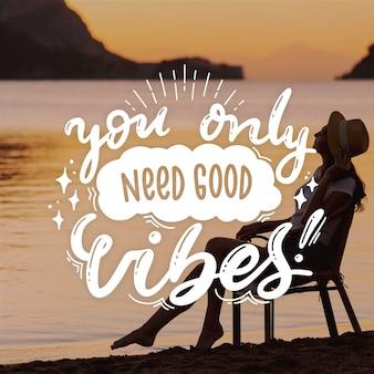 Você precisa de boas letras positivas de vibrações