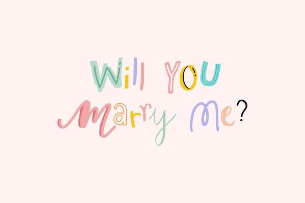 Você quer se casar comigo? doodle de texto
