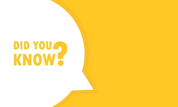 Você sabia banner de bolha do discurso. pode ser usado para negócios, marketing e publicidade. vetor eps 10. isolado no fundo branco.