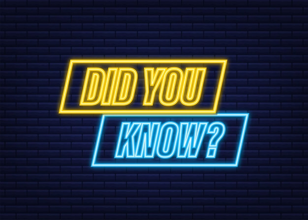 Você sabia o rótulo. ícone de néon. ilustração em vetor das ações.