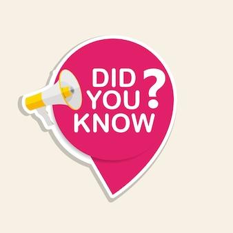 Você sabia que etiqueta autocolante com balão e megafone. ilustração