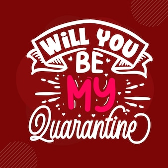 Você será minha quarentena premium valentine quote vector design