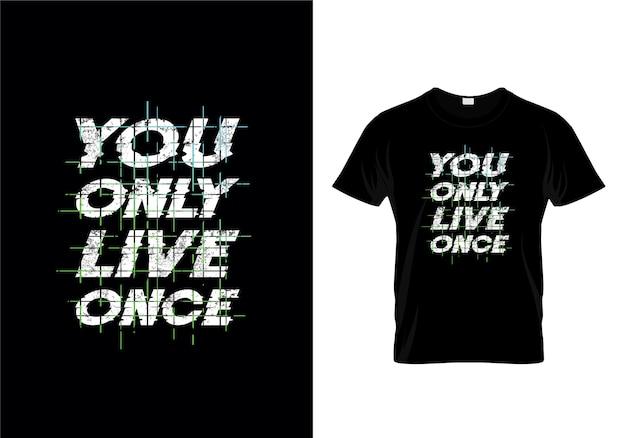 Você vive somente uma vez o design da camisa da tipografia