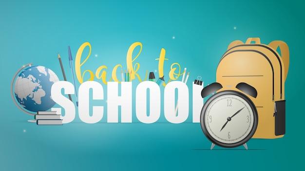 Voltar ao banner da escola. belas letras, livros, globo, lápis, canetas, mochila amarela, despertador preto velho.