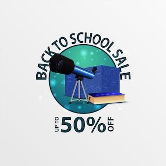 Voltar para a venda de escola, banner de desconto redondo com telescópio