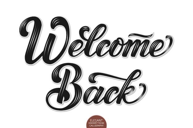 Volumétrico bem-vindo de volta à caligrafia manuscrita elegante e moderna.