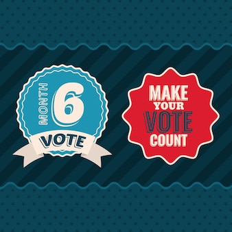 Vote no mês 6 e faça seu voto contar com o design dos selos, o governo da eleição do presidente e o tema da campanha.