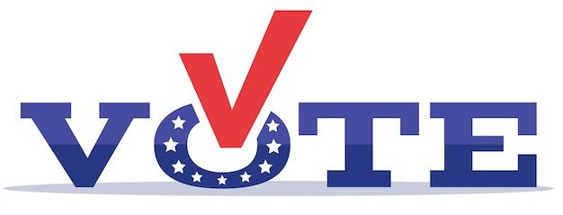 Voto. inscrição com um tique e a bandeira americana em fundo branco. bandeira da eleição presidencial. ilustração em vetor plana.