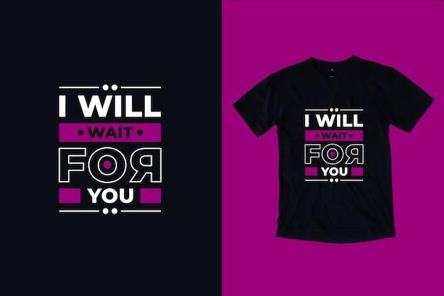 Vou esperar por você cita o design da camiseta