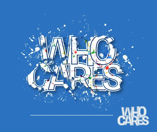 Who cares text design, vector design