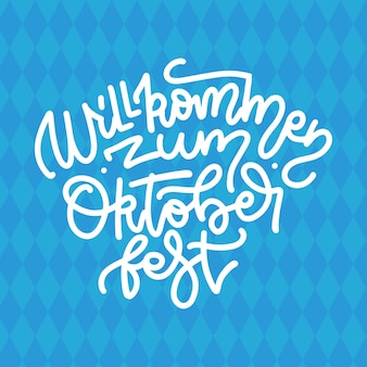 Willkommen zum oktoberfest - citação de letras lineares. tradução da língua alemã - bem-vindo à oktoberfest. tipografia manuscrita monoline sobre fundo de losango azul.