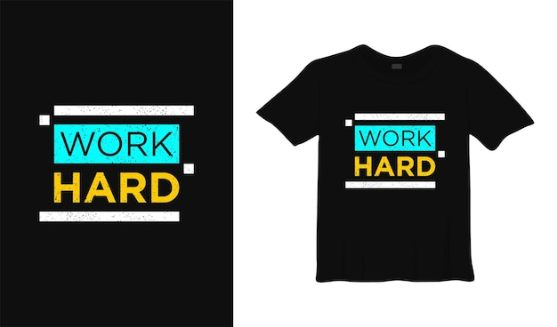 Wok hard motivational t shirt design modern vestuário cita slogan inspirador