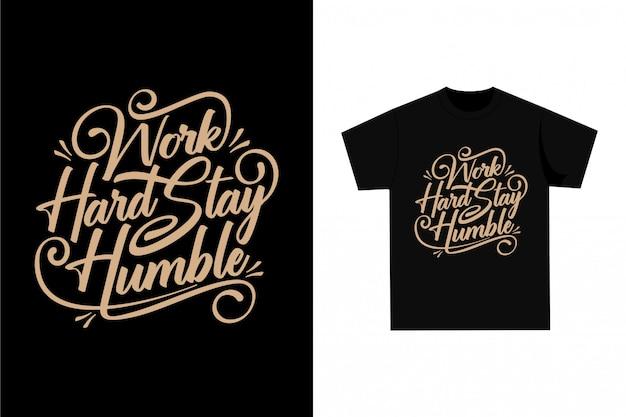 Work hard stay humble - camiseta gráfica para impressão