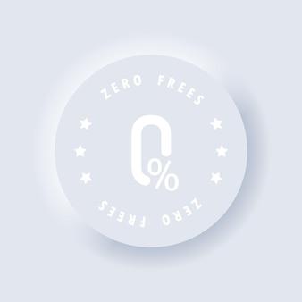 Zero por cento. ícone de taxas zero. comissão ícones de linha de zero por cento. vetor. ícone do certificado. neumórfico. neumorfismo. vetor eps 10