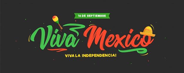 16 settembre festa dell'indipendenza di viva mexico