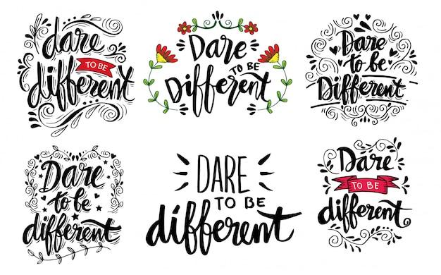 Abbiate il coraggio di essere citazioni scritte diverse.