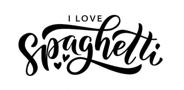 Adoro gli spaghetti. lettering