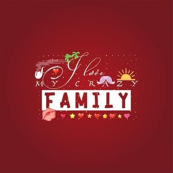 Amo la mia pazza famiglia
