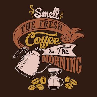 Annusare il caffè fresco al mattino dicendo citazioni