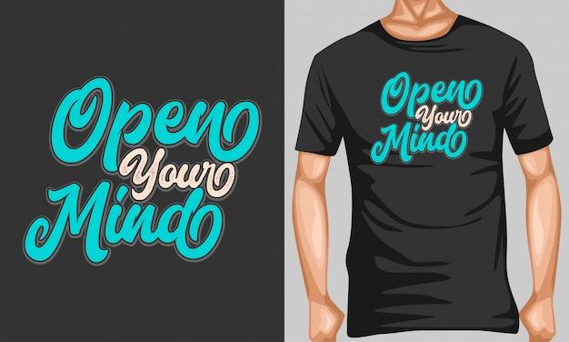 Apri la tua mente lettering tipografia per il design di t-shirt
