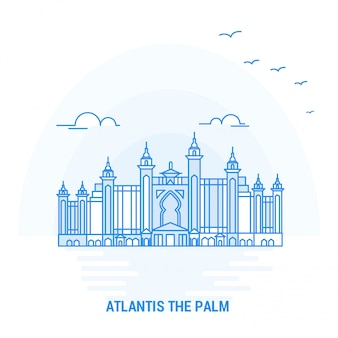 Atlantis the palm blue landmark