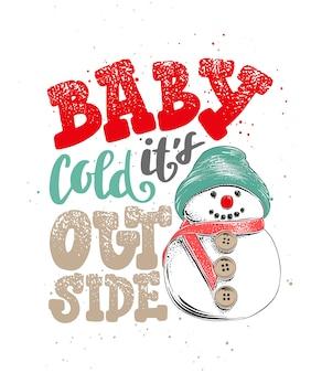 Baby fa freddo fuori. calligrafia disegnata a mano