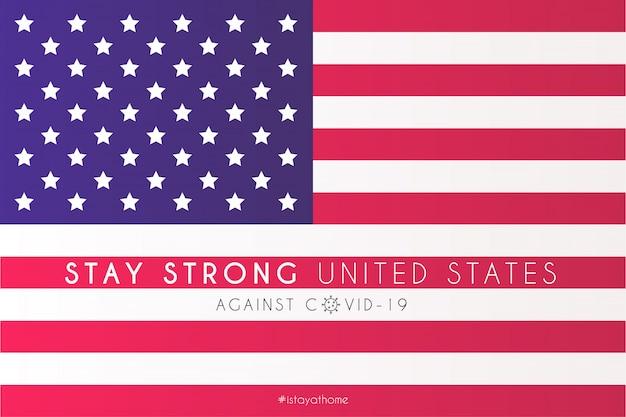 Bandiera degli stati uniti con messaggio di supporto contro covid-19