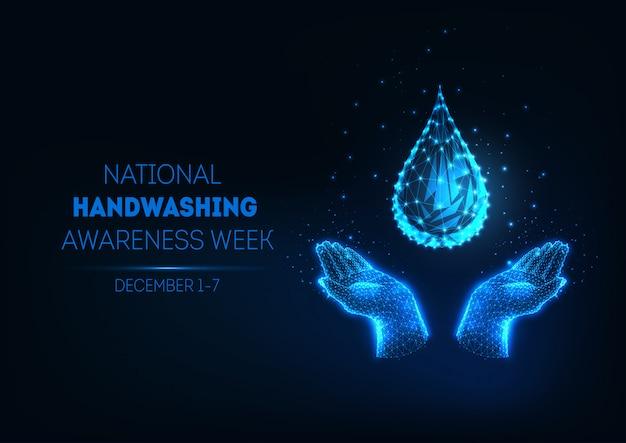 Banner futuristico settimana lavamani nazionale con goccia d'acqua poligonale bassa incandescente e mani umane.