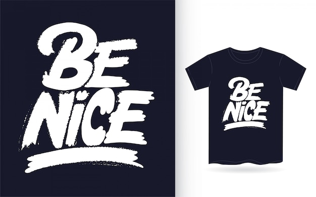 Be nice hand lettering art slogan for t-shirt